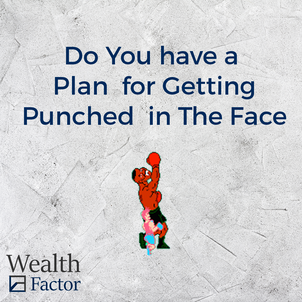 Do You Have a Plan for Getting Punched in the Face?