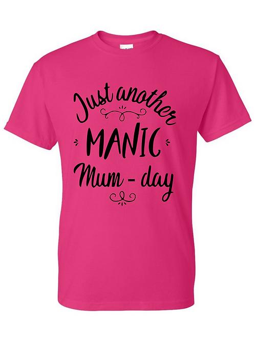Manic mumday T-Shirt