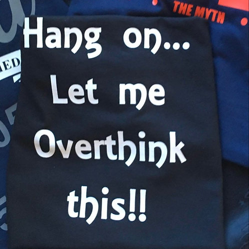 Over Think T-shirt