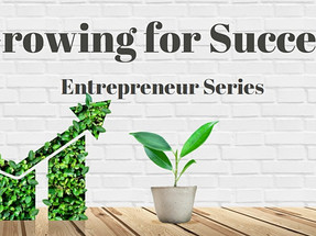 Growing for Sucess: Entrepreneur Sessions
