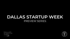 Dallas Startup Week Series | Hiding Behind the Hustle