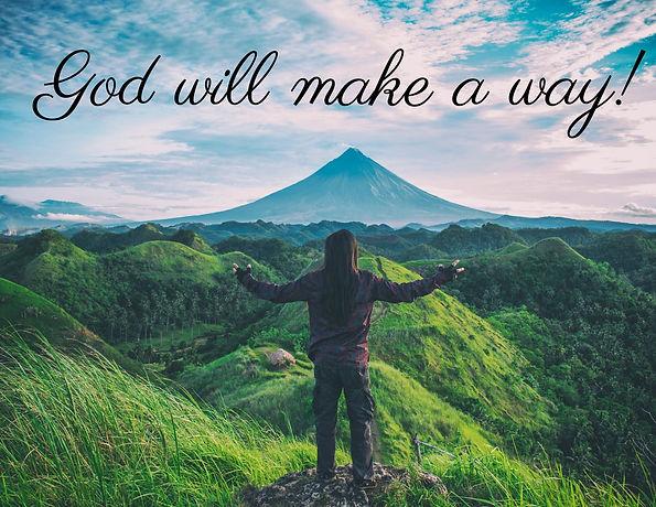 God will make a way!.jpg