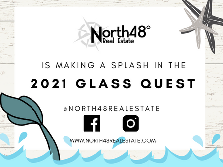 North48 Real Estate is making a Splash in the 2021 Glass Quest!