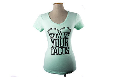 Show Me Your Tacos Womens Tee