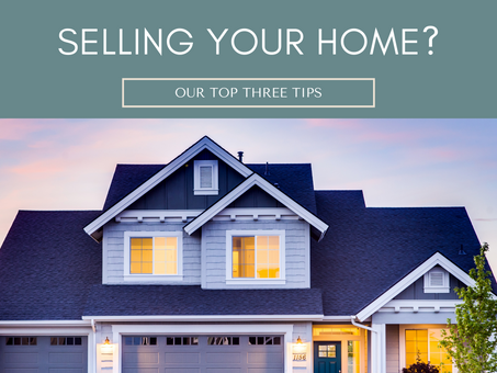 Are You Selling Your Home? Here Are Our Top 3 Tips.