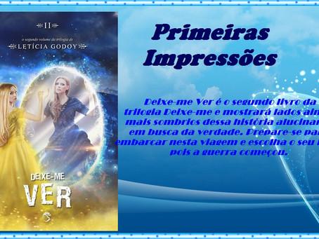 """Primeiras impressões """"Deixe-Me Ver"""" segundo livro da trilogia Deixe- Me, da autora Letícia Godoy, Ed"""