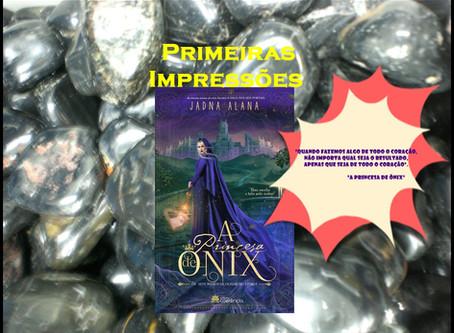 """[Primeiras impressões do livro """"A Princesa de Ônix – Os Sete Reinos de Olivarum – Livro I"""" - autora"""