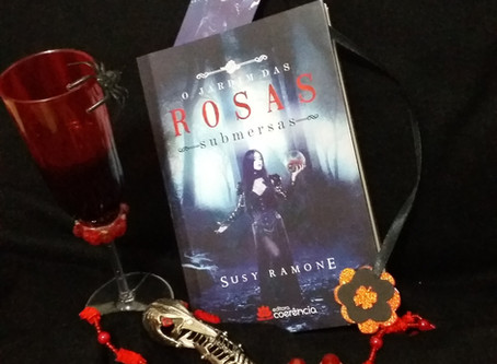 [Resenha O Jardim das Rosas Submersas] Autora Susy Ramone Editora Coerência