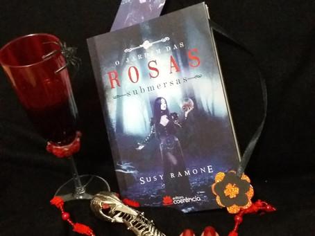 O Jardim das Rosas Submersas - Susy Ramone - Editora Coerência