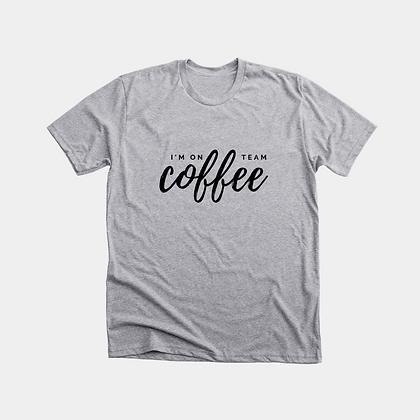 I'm On Team Coffee Tee | Grey