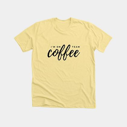 I'm On Team Coffee Tee   Yellow