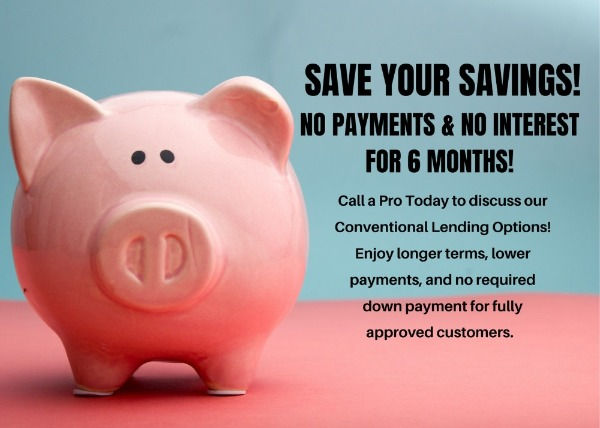 SAVE YOUR SAVINGS! NO PAYMENTS & NO INTEREST FOR 6 MONTHS! (7 x 5 in)_edited_edited_edited