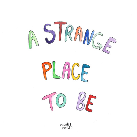 a strange place to be