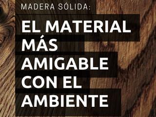 Madera: El Material mas Amigable con el Ambiente