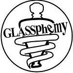 glassphemy.jpg