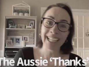 """The Aussie """"Thanks""""!"""