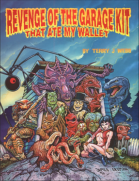 REVENGE OF THE GARAGE KIT THAT ATE MY WALLET BY TERRY J. WEBB