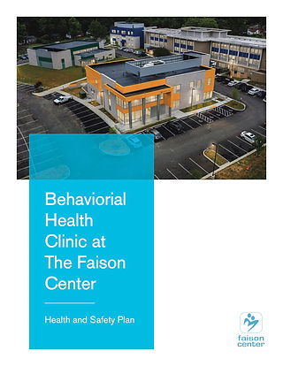 Health, Safety & Mitigation Plan for the Behavioral Health Clinic at The Faison Center