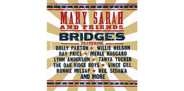 GENERATIONS COME TOGETHER THROUGH TIMELESS COUNTRY CLASSIC SONGS ON MARY SARAH'S BRIDGES, REISSUED VIA TIME LIFE ON NOVEMBER 20