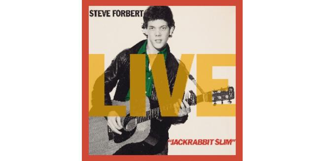 SINGER/SONGWRITER STEVE FORBERT TO RELEASE JACKRABBIT SLIM LIVE IN ASBURY PARK ON NOVEMBER 13 VIA BLUE ROSE AND TIME LIFE
