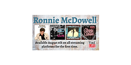 FOUR ALBUMS BY RONNIE MCDOWELL TO BE AVAILABLE ON ALL MAJOR STREAMING PLATFORMS