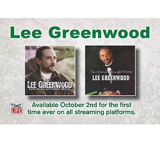 Lee Greenwood Partners With Time Life To Release Two Exclusive Albums Digitally For The First Time Ever