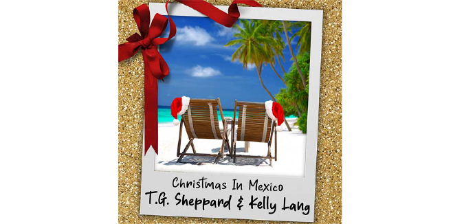 """T.G. Sheppard and Kelly Lang Release Playful Christmas Song and Video, """"Christmas in Mexico"""""""