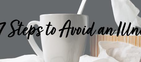 7 STEPS TO AVOID AN ILLNESS