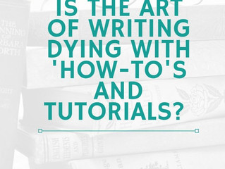"Is the Art of Writing Dying Under the Structural-ization of ""How-To"" and Tutorials?"
