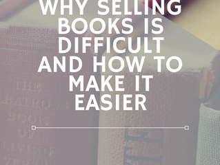 Why Selling books is Difficult and How to Make it Easier