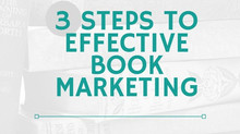 3 Steps to Effective Book Marketing