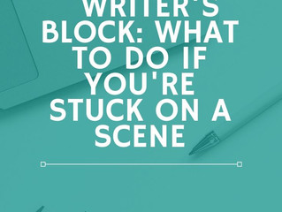 Writer's Block: What To Do If You're Stuck On a Scene