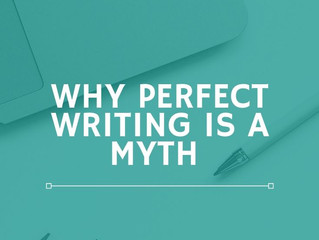 Why Perfect Writing is a Myth