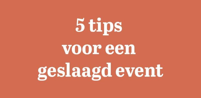 Met deze 5 tips is je event altijd geslaagd, proost.