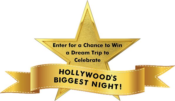 Gold star and ribbon with text that reads: Enter for a Chance to Win a Dream Trip to Celebrate Hollywood's Biggest Night!