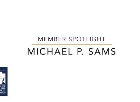 Member Spotlight: Michael P. Sams