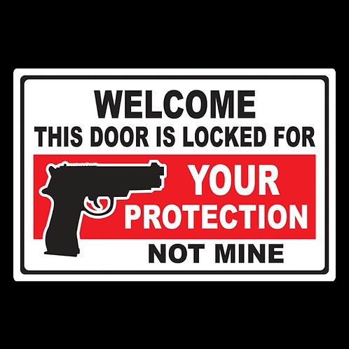 Welcome, Door Locked - Sign (PVC-61)