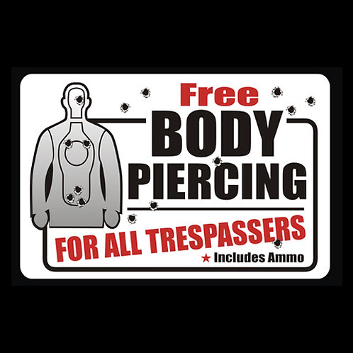 Free Body Piercing For All Trespassers - Sign (PVC109)