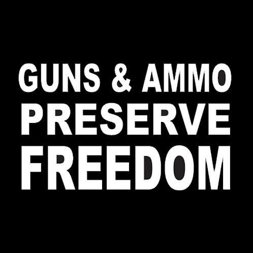 Guns And Ammo Preserve Freedom (G108)