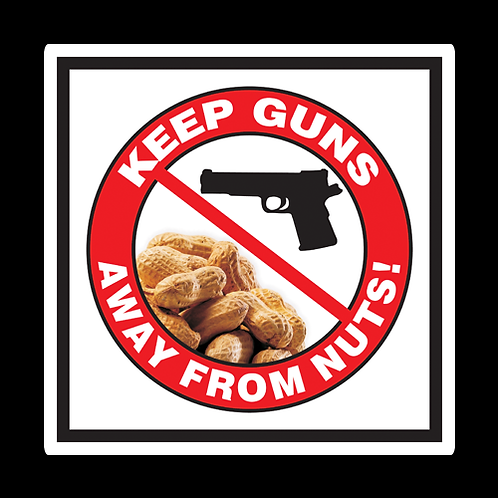 Keep Guns Away From Nuts - Sign (PVC-23)