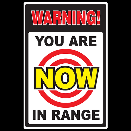 Warning, You Are Now In Range - Sign (PVC-22)
