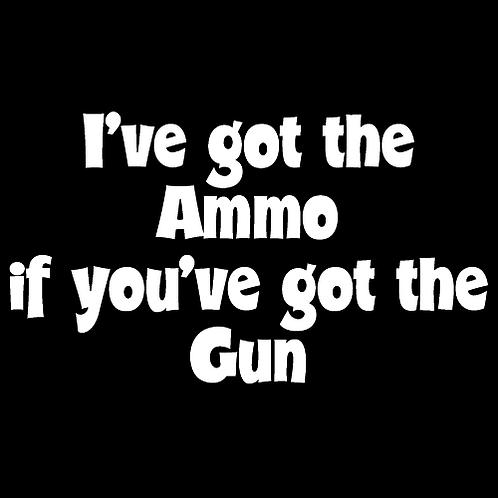 I've Got The Ammo (G12)