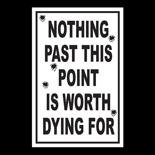 Nothing Past This Point - Sign (PVC-28)