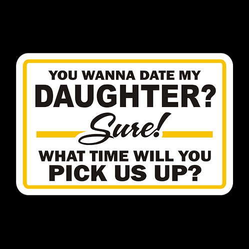 You Wanna Date My Daughter, When Will You Pick Us Up (G399)