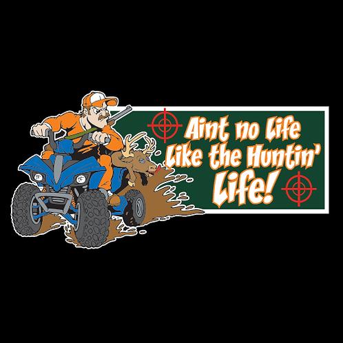 Ain't No Life Like The Huntin' Life (H1)