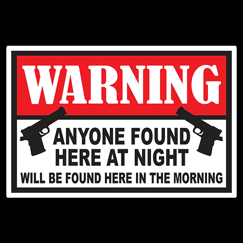 Anyone Found Here At Night - Sign (PVC-59)
