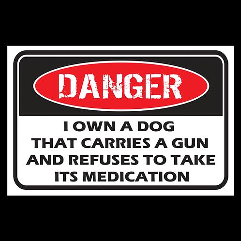 I Own A Dog - Sign (PVC-19)