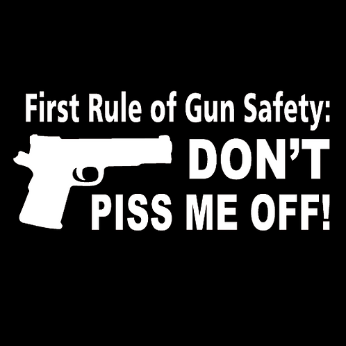 First Rule Of Gun Safety (G32)