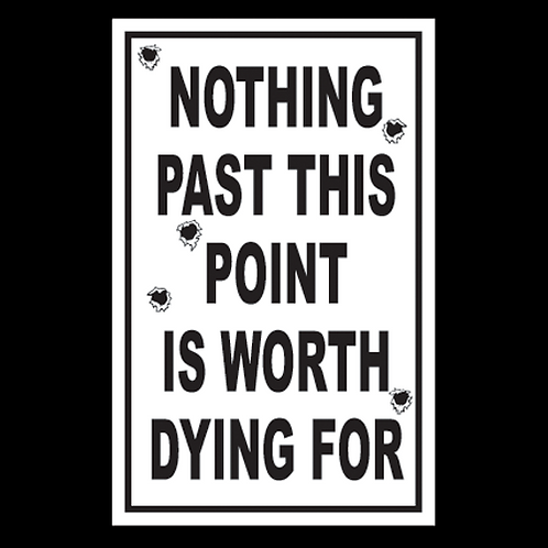 Nothing Inside Worth Dying For - Blk/Wht (G77)