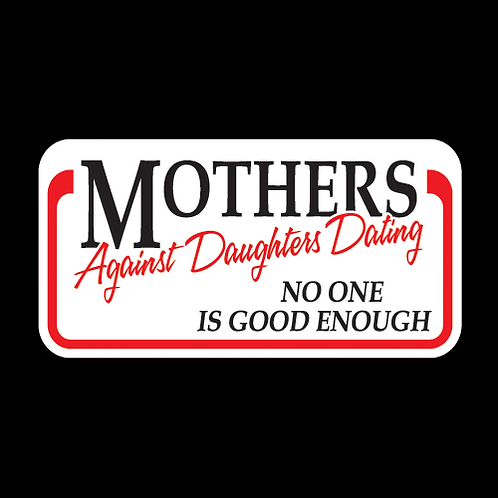 Mothers Against Daughters Dating (G193)